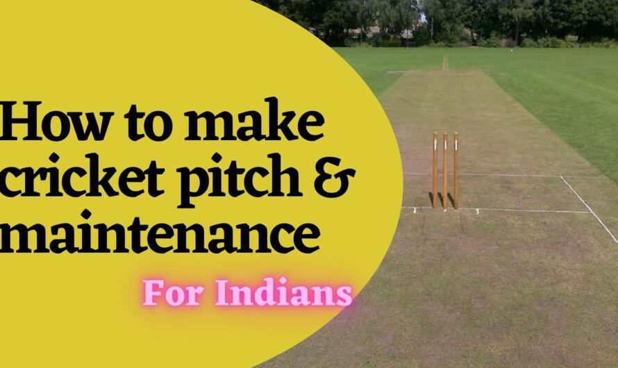 How to make cricket pitch & maintenance