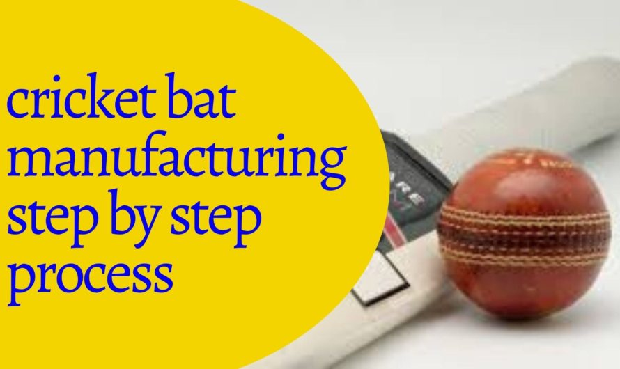 cricket bat manufacturing step by step process