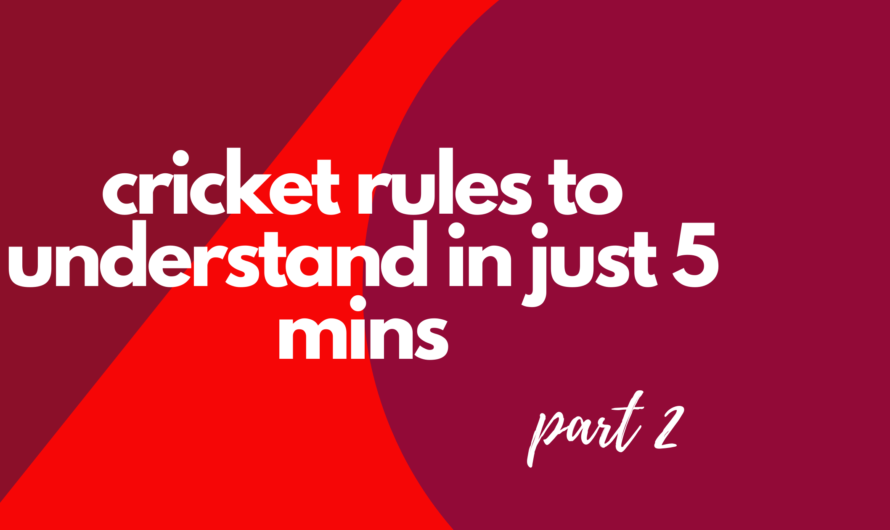 cricket rules to understand in just 5 mins part 2