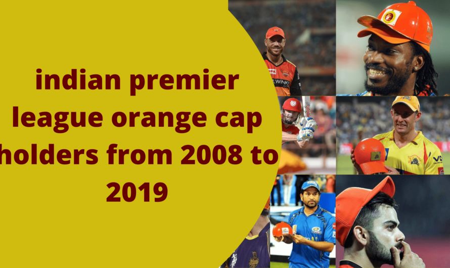 indian premier league orange cap holders from 2008 to 2019