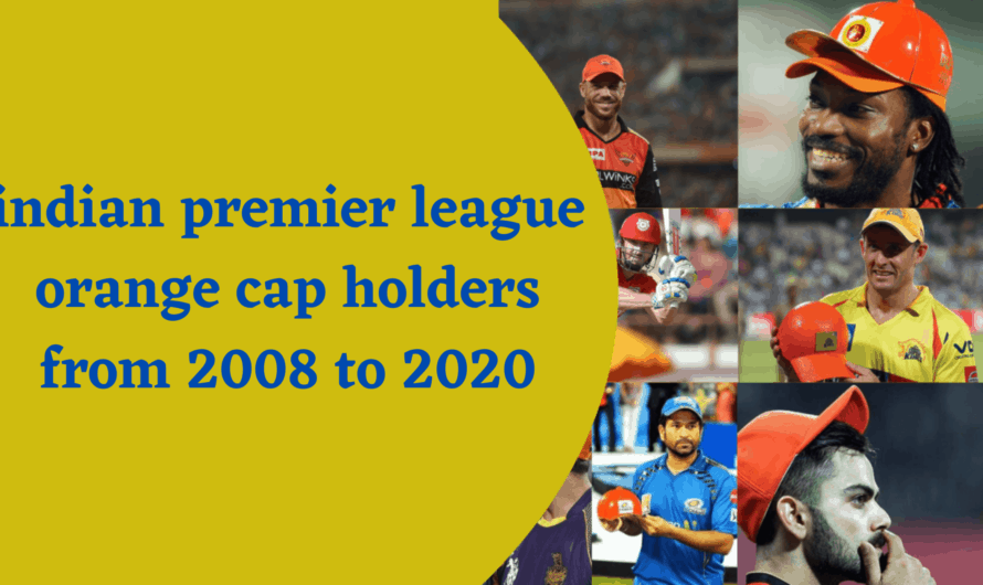 indian premier league orange cap holders from 2008 to 2020