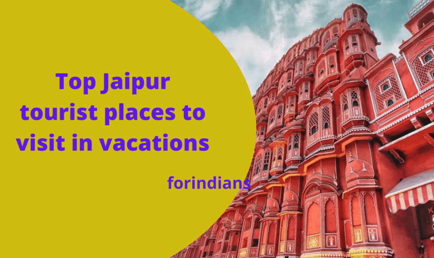 Top jaipur tourist places to visit in vacations