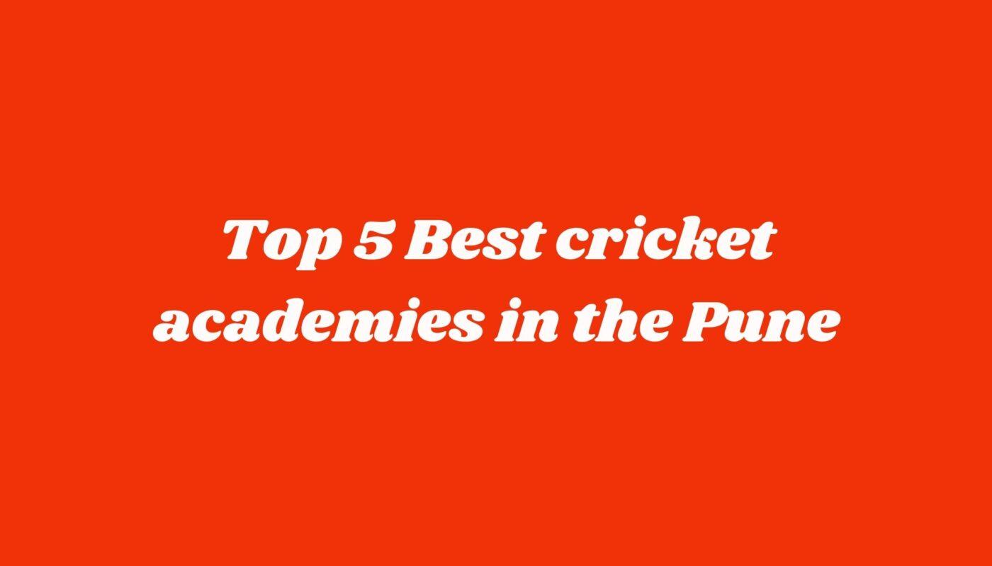 Top 5 Best cricket academy in the Pune